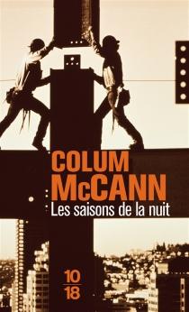 Les saisons de la nuit - ColumMcCann