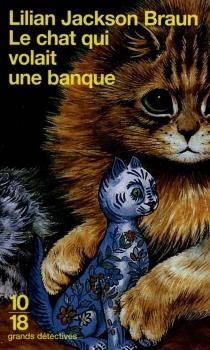 Le chat qui volait une banque - Lilian JacksonBraun