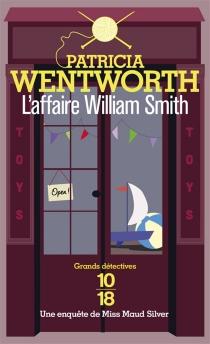 L'affaire William Smith : une enquête de Miss Maud Silver - PatriciaWentworth