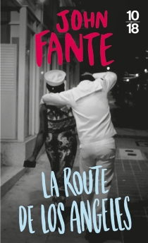 La route de Los Angeles - John Fante