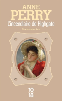 L'incendiaire de Highgate - Anne Perry