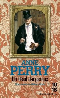 Un deuil dangereux - AnnePerry