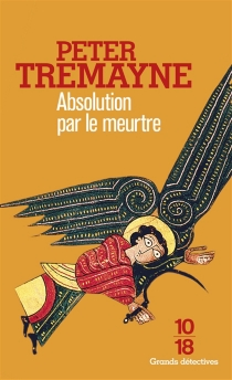 Absolution par le meurtre - Peter Tremayne