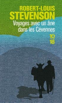 Voyage avec un âne dans les Cévennes - Robert LouisStevenson
