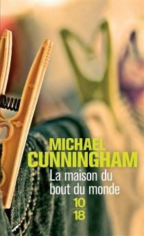 La maison du bout du monde - MichaelCunningham