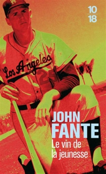 Le vin de la jeunesse - JohnFante