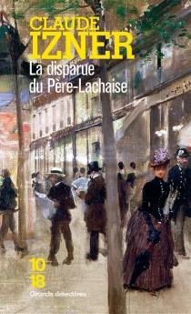 La disparue du Père-Lachaise - ClaudeIzner