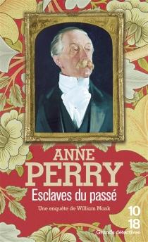 Esclaves du passé - AnnePerry