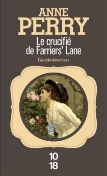 Le crucifié de Farrier's Lane - Anne Perry