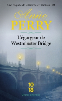 L'égorgeur de Westminster bridge - Anne Perry