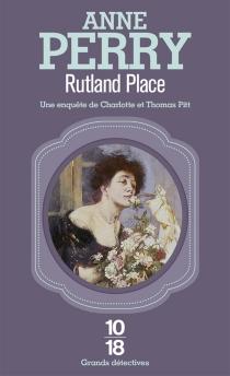 Rutland place : une enquête de Charlotte et Thomas Pitt - AnnePerry