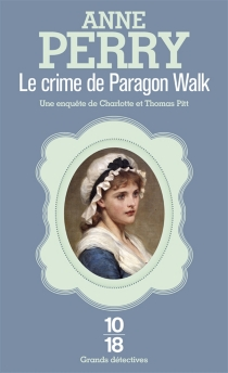 Le crime de Paragon Walk : une enquête de Charlotte et Thomas Pitt - AnnePerry
