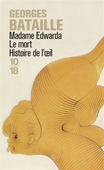 Madame Edwarda| Le Mort| Histoire de l'oeil - GeorgesBataille
