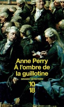 A l'ombre de la guillotine - AnnePerry