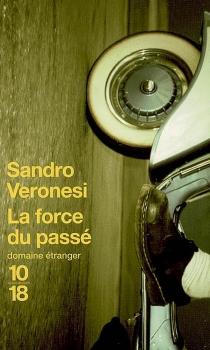 La force du passé - SandroVeronesi