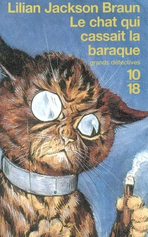 Le chat qui cassait la baraque - Lilian JacksonBraun
