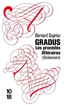 Gradus, les procédés littéraires : dictionnaire - BernardDupriez