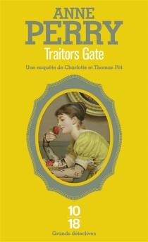 Traitors gate : une enquête de Charlotte et Thomas Pitt - AnnePerry