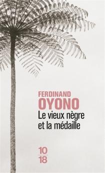 Le vieux Nègre et la médaille - FerdinandOyono