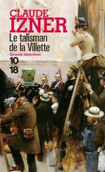 Le talisman de la Villette - ClaudeIzner