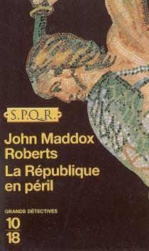 La République en péril - John MaddoxRoberts