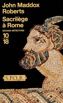 Sacrilège à Rome - John MaddoxRoberts