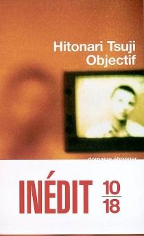 Objectif - HitonariTsuji
