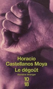 Le dégoût : Thomas Bernhard à San Salvador - HoracioCastellanos Moya