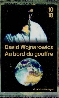 Au bord du gouffre : mémoires d'une désagrégation : récit - DavidWojnarowicz