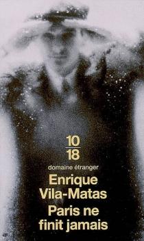 Paris ne finit jamais - EnriqueVila-Matas