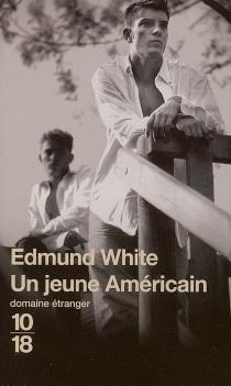 Un jeune Américain - EdmundWhite