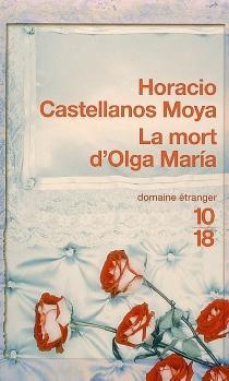 La mort d'Olga Maria - HoracioCastellanos Moya