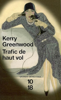 Trafic de haut vol - Kerry Greenwood