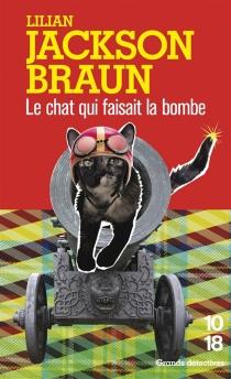 Le chat qui faisait la bombe - Lilian JacksonBraun