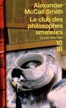 Le club des philosophes amateurs - AlexanderMcCall Smith