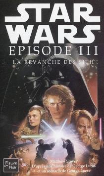Star Wars , épisode III : la revanche des Sith - Matthew WoodringStover