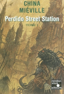 Perdido Street Station - ChinaMiéville