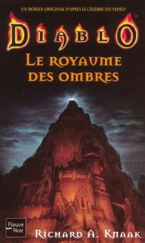 Diablo : un roman original d'après le célèbre jeu vidéo| Richard A. Knaak - Richard A.Knaak
