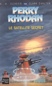 Le satellite secret - Clark Darlton