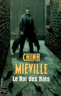 Le roi des rats - ChinaMiéville
