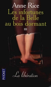 Les infortunes de la Belle au bois dormant - Anne Rice