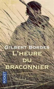 L'heure du braconnier - GilbertBordes