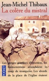 La colère du mistral - Jean-MichelThibaux