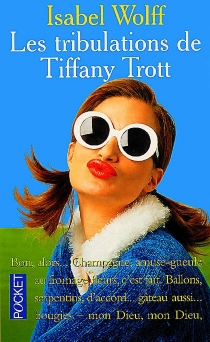 Les tribulations de Tiffany Trott - Isabel Wolff