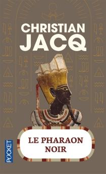 Le pharaon noir - ChristianJacq