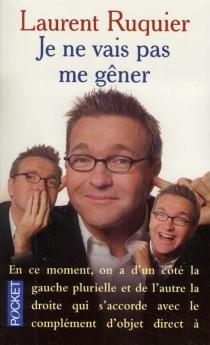 Je ne vais pas me gêner - LaurentRuquier