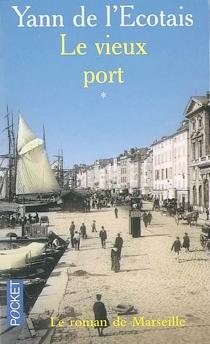 Le vieux port - Yann deL'Ecotais