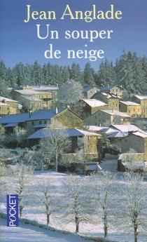 Un souper de neige - JeanAnglade