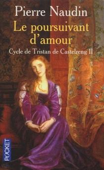 Cycle de Tristan de Castelreng - PierreNaudin