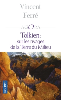 Tolkien, sur les rivages de la terre du milieu - VincentFerré